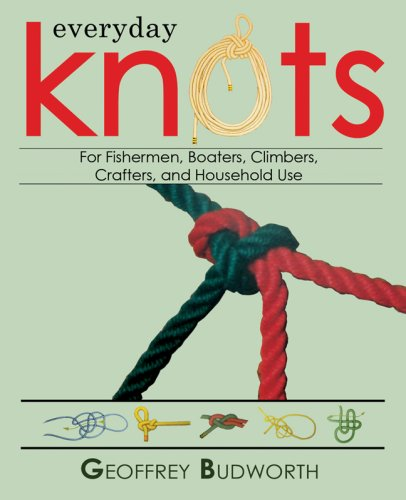 Everyday Knots: For Fisherman, Boaters, Climbers, Crafters, and Household Use - Tie Nail Knot