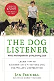 The Dog Listener: Learn How to Communicate with Your Dog for Willing Cooperation by Jan Fennell (2004-01-20) - Jan Fennell