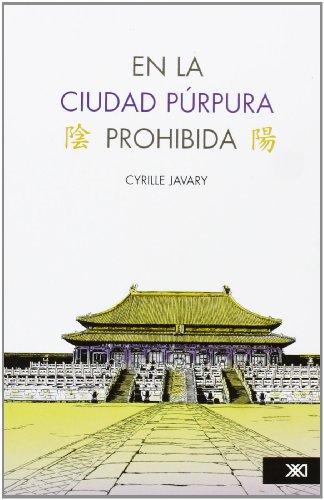 En la ciudad purpura prohibida/ The Purple Forbidden City par  Cyrille Javary