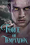 Force of Temptation (Mercury Pack Book 2) by Suzanne Wright