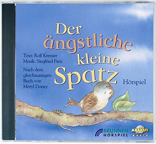 Der ängstliche kleine Spatz. CD. -