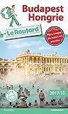 Guide du Routard Budapest, Hongrie 2017/18