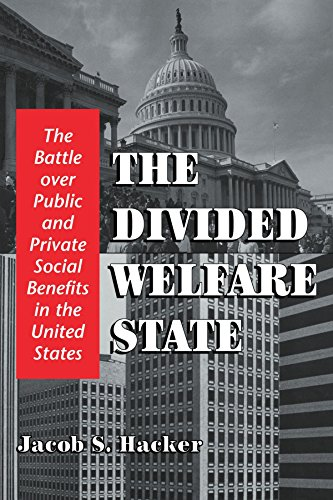 The Divided Welfare State: The Battle over Public and Private Social Benefits in the United States by Jacob S. Hacker (9-Sep-2002) Paperback