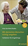 Mit dementen Menschen richtig umgehen: Validation für Angehörige (Reinhardts Gerontologische Reihe, Band 38)