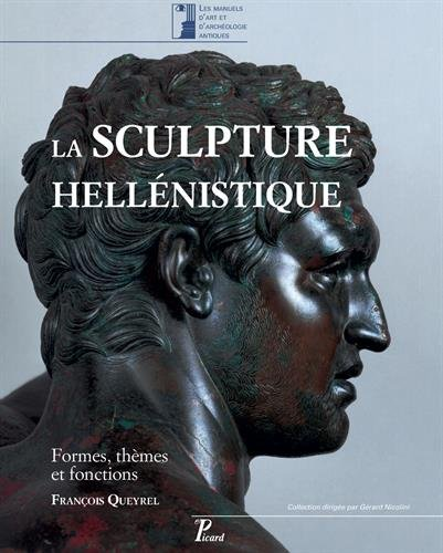 La sculpture hellénistique : Tome 1, Formes, thè...