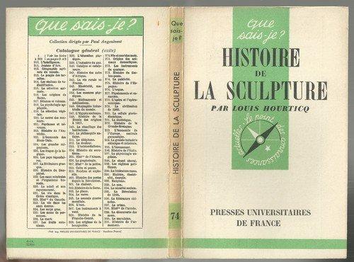 Histoire de la sculpture : Par Louis Hourticq,... 50 illustrations de l'auteur. 2e édition