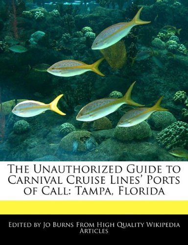 the-unauthorized-guide-to-carnival-cruise-lines-ports-of-call-tampa-florida