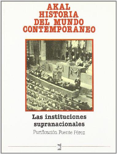 Las instituciones supranacionales (Historia del mundo contemporáneo)