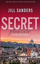 Secret Pleasure (Secret Series) (Volume 2) by Jill Sanders (2013-08-13)