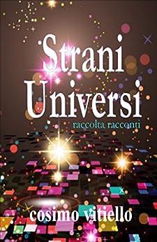 Strani universi di [Vitiello, Cosimo]