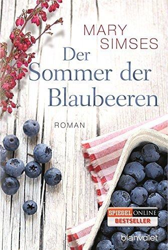 Buchseite und Rezensionen zu 'Der Sommer der Blaubeeren: Roman by Simses, Mary (2014) Taschenbuch' von Mary Simses