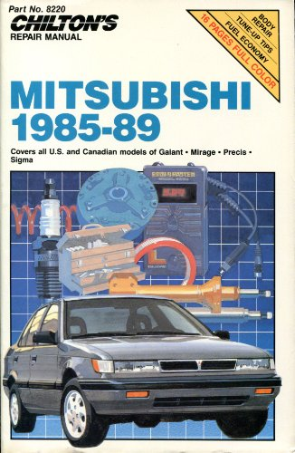 chiltons-repair-manual-mitsubishi-1985-89-covers-all-us-and-canadian-models-of-galant-mirage-precis-