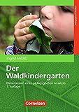 Der Waldkindergarten (8., aktualisierte Auflage): Dimensionen eines pädagogischen Ansatzes. Buch