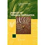 Esercizi di finanza matematica (UNITEXT)