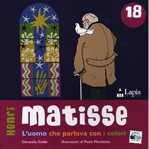 Matisse. L'uomo che parlava con i colori