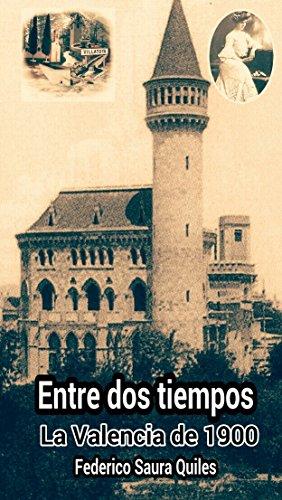Entre dos tiempos.: La Valencia de 1900 por Federico Saura Quiles