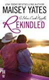 Front cover for the book Rekindled by Maisey Yates