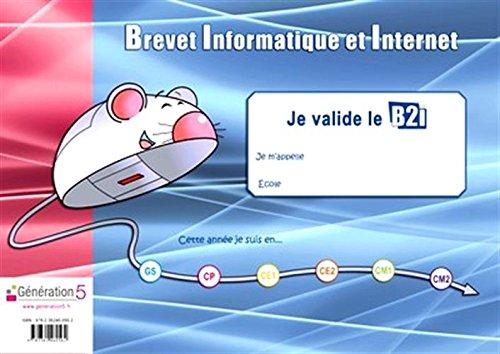 Je valide le B2i : Brevet Informatique et Internet