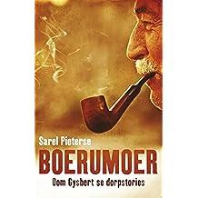 Boerumoer: Oom Gysbert se dorpstories (Afrikaans Edition)