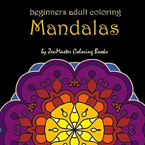 Mandalas for Beginners: Adult Coloring Book full of stunning mandalas perfect for beginning adults and people of all ages!: Volume 15 (Coloring books for