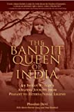 The Bandit Queen of India: An Indian Woman's Amazing Journey from Peasant to International Legend by Phoolan Devi (2003-10-27)