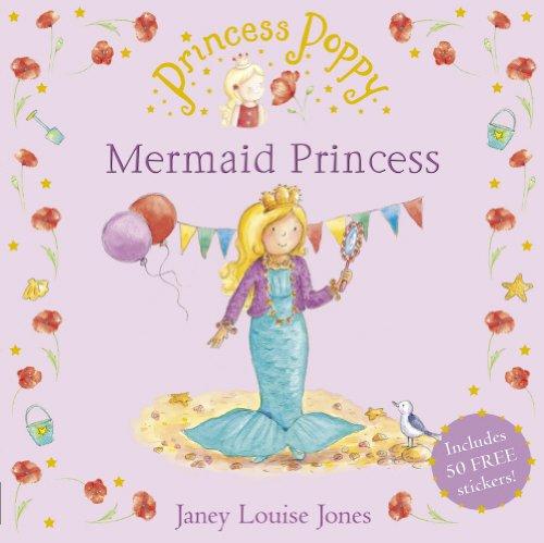 Princess Poppy: Mermaid Princess (Princess Poppy Picture Books, Band 18)