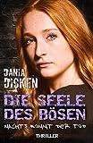 Die Seele des Bösen - Nachts kommt der Tod (Sadie Scott 13) von Dania Dicken
