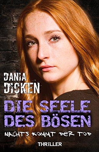Buchseite und Rezensionen zu 'Die Seele des Bösen - Nachts kommt der Tod' von Dania Dicken