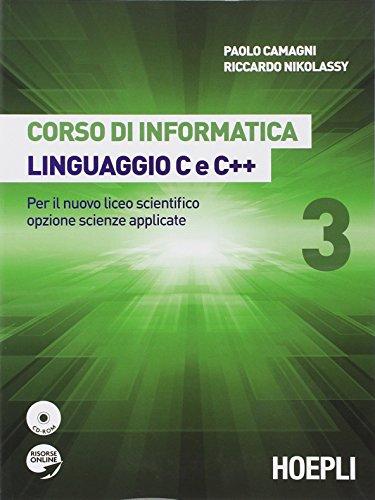 Corso di informatica linguaggio C e C++. Per il Liceo scientifico. Con e-book. Con espansione online: 3