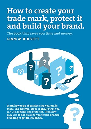 Patent-symbol (How to Create a Trade Mark, Protect it and Build your Brand: Liam Birkett)