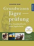 Grundwissen Jägerprüfung: Das Standardwerk zum...