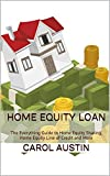 Home Equity Loan: The Everything Guide to Home Equity Sharing, Home Equity Line of Credit and More