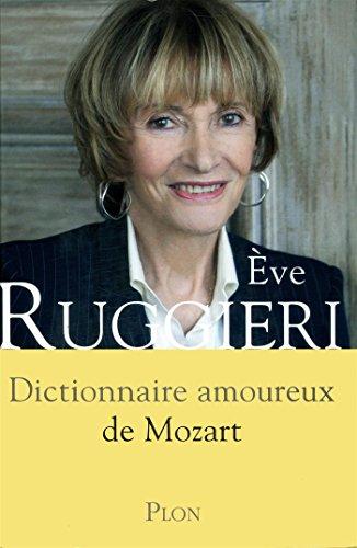 Dictionnaire Amoureux de Mozart par EVE RUGGIERI