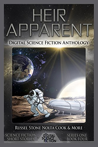 Heir Apparent: Digital Science Fiction Anthology (English Edition)