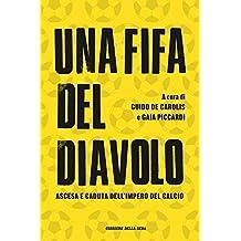 Una Fifa del diavolo: Ascesa e caduta dell'impero del calcio