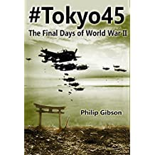 #Tokyo45: The Final Days of World War II (Hashtag Histories Book 2)