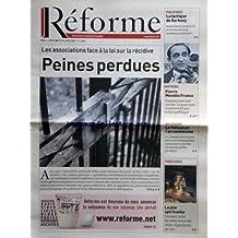 REFORME [No 3233] du 19/07/2007 - LES ASSOCIATIONS FACE A LA LOI SUR LA RECIDIVE - PEINES PERDUES - LA JOIE SPIRITUELLE - LE VATICAN ET L'OECUMENISME - PIERRE MENDES-FRANCE - LA TACTIQUE DE SARKOZY - IL ROULE A L'ETHIQUE - PHILIPPE SCHOEN