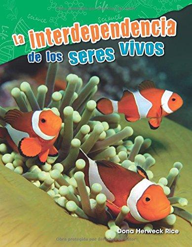 La Interdependencia de Los Seres Vivos (Interdependence of Living Things) (Spanish Version) (Grade 2) (Science Readers: Content and Literacy) por Dona Herweck Rice