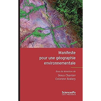 Manifeste pour une géographie environnementale: Géographie, écologie, politique (Développement durable)