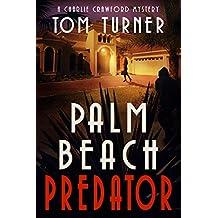 Palm Beach Predator (Charlie Crawford Palm Beach Mysteries Book 6) (English Edition)