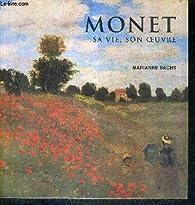 Monet : Sa vie, son oeuvre par Marianne Sachs