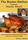 Image de Recipes for Men - Manly Meals: The Correct Way to a Man's Stomach (Cooking Food and Wine Book 3) (English Edition)