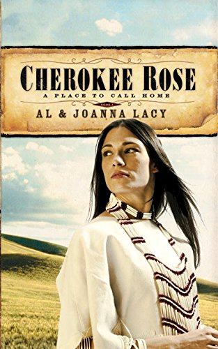 [(Cherokee Rose)] [By (author) Al Lacy ] published on (May, 2006) (Cherokee Rose)