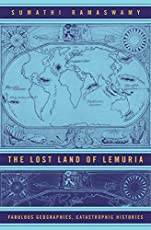 Lost Land of Lemuria – Fabulous Geographies Catastrophic Histories