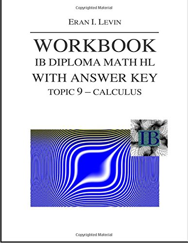 Workbook IB Diploma Math HL with Answer Key Topic 9 Calculus