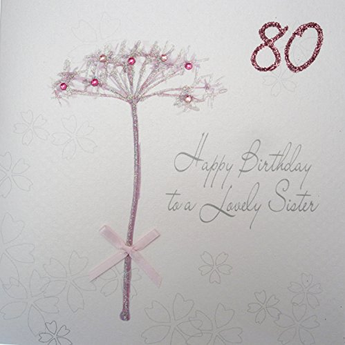WHITE COTTON CARDS Bd65 80 Dandelion Happy Birthday To A Lovely Sister Handmade 80th Card White