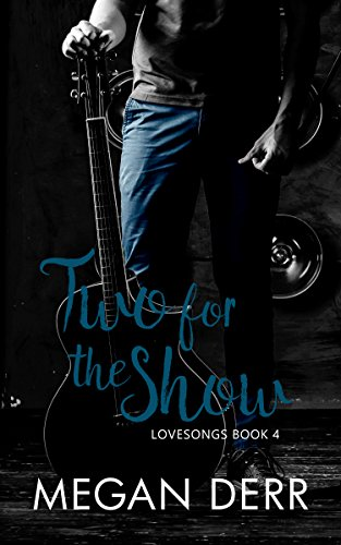 Two for the Show (Lovesongs Book 4) by [Derr, Megan]