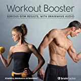 Workout Booster Session: Serious Gym Results, with Brainwave Audio