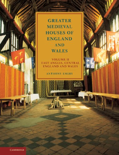 Greater Medieval Houses of England and Wales, 1300 1500: Volume 2, East Anglia, Central England and Wales: East Anglia, Central England and Wales Vol 2