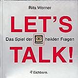 Let's Talk!: Das Spiel der heiklen Fragen - Rita Werner